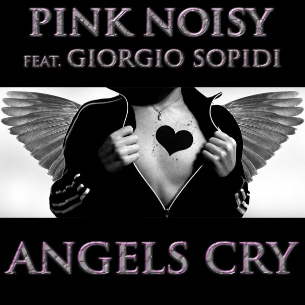 Pink Noisy – Angels Cry (Charly H. Fox Remix)