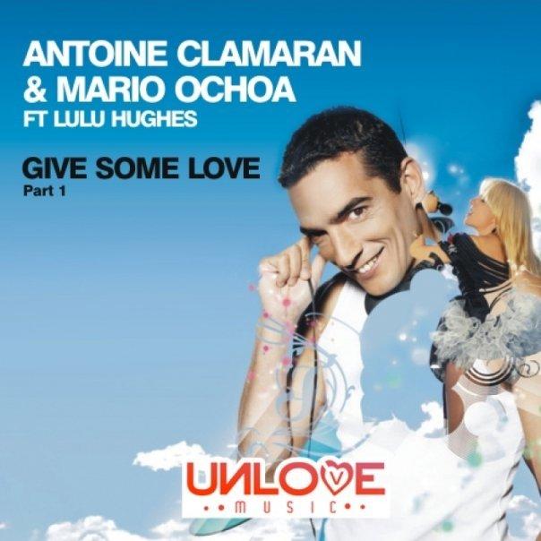 Antoine Clamaran & Mario Ochoa feat. Lulu Hughes – Give Some Love (Charly H. Fox Remix)