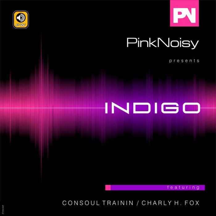 Pink Noisy – Indigo (Charly H. Fox Remix)