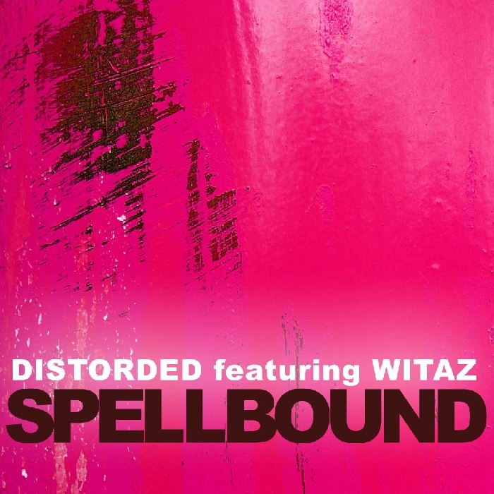 Distorded feat Witaz – Spellbound (Charly H. Fox Remix)