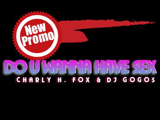 Charly H. Fox & DJ Gogos – Sex ?