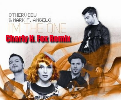 """""""Update""""   Free Download ! """"I'm The One – OtherView & Mark Angelo [Charly H. Fox Remix]"""""""